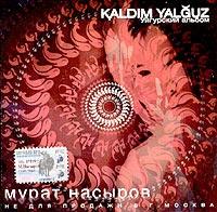 Murat Nasyrov. Kaldim Yalguz. Ujgurskij albom - Murat Nasyrov