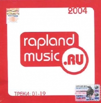 Rapland Music 2004.   (Сборник) - Догма , Military Clan , Ветал (iSQUAD) , Стахей (ТЕНИ) , Dead Poets , DJ Ars, Da MANIFEST