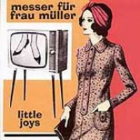 Messer fur frau Muller. Little Joys - Nozh dlya Frau Muller