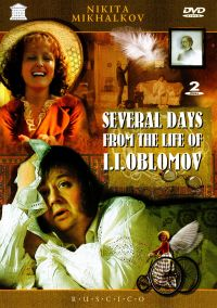Several days from the life of I. I. Oblomov (A Few Days from the Life of I.I. Oblomov) (Fr.: Quelques jours de la vie d'Oblomov) (Neskolko dney iz zhizni I.I.Oblomova (RUSCICO) (2 DVD) - Nikita Mihalkov, Eduard Artemev, Aleksandr Adabashyan, Pavel Lebeshev, Ernst Romanov, Yurij Bogatyrev, Oleg Tabakov