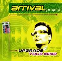 Arrival Project. Upgrade Your Mind - Arrival project