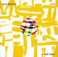 Nayk Borzov. Radi Lubvi / <br />Najk Borsow. Radi Ljubwi (Remixes) - Nayk Borzov, Florian , Ty Holden, The Beginerz , Dzuma , Milton Jackson, Tronicsole
