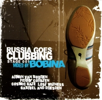 Bobina. Russia Goes Clubbing Stage 001 - Bobina (Dmitry Almazov) , One More Angel , Dogzilla , Lost Witness, Jonas Steur, Armin van Buuren, Ernesto