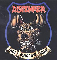 Distemper. Ska Moscow Punk - Distemper