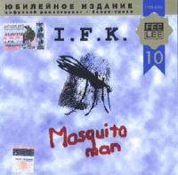 I.F.K. Mosquito Man (YUbilejnoe izdanie, bonus-treki) - I.F.K.