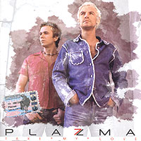 Plazma. Take My Love (2004) - Plazma