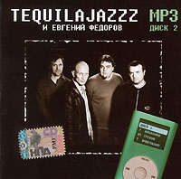 Tequilajazzz i Ewgenij Fedorow. mp3 Collektion. Disk 2  - Tequilajazzz , Evgenij Fedorov