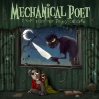 Mechanical Poet. Creepy Tales For Freaky Children - Mechanical Poet