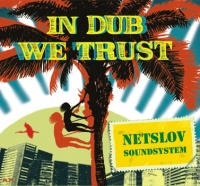 NetSlov SoundSystem. In Dub We Trust - NetSlov