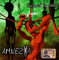 Amnezia. Enslaved By Slave - AmneZia