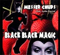 Messer Chups. Black Black Magic - Messer Chups