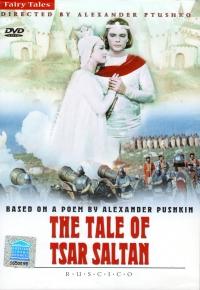The Tale of Tsar Saltan (Fr.: Le Conte du tsar Saltan) (Skazka o care Saltane) (NTSC) (RUSCICO) - Aleksandr Ptushko, Gavriil Popov, Aleksandr Pushkin, Valentin Zaharov, Igor Geleyn, Oleg Vidov, Larisa Golubkina