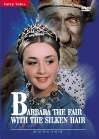 Barbara the Fair with the Silken Hair (The Fair Varvara) (Fr.: Barbara la fée aux cheveux de soie) (Varvara-krasa, dlinnaya kosa) (NTSC) (RUSCICO) - Aleksandr Rou, Arkadiy Filippenko, Chuprin Mihail, Vasiliy Zhukovskiy, Dmitriy Surenskiy, Aleksandr Hvylya, Mihail Pugovkin