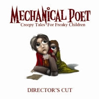 Mechanical Poet. Creepy Tales For Freaky Children (Gift Edition) - Mechanical Poet