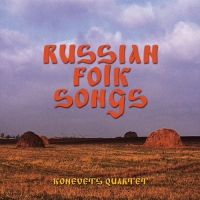 Russian Folk Songs. Konevets Quartet - Konevets Quartet