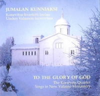To The Glory of God. The Konevets Quartet Sings in New Valamo Monastery (Slawa w wyschnich Bogu. Konewez Kwartet poet w Nowo-Walaamskom monastyre) - Konevets Quartet