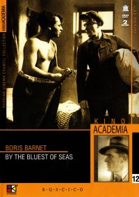 By the bluest of seas (Fr.: Au bord de la mer bleue) (U samogo sinego morya) (Kino Academia. Vol. 12) (Hyperkino) (RUSCICO) (2 DVD) - Boris Barnet, Sergey Potockiy, Klimentiy Minc, Mihail Kirillov, Nikolay Kryuchkov, Aleksandr Zhukov, Elena Kuzmina