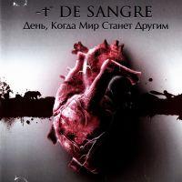 De Sangre. День, когда мир станет другим - De Sangre