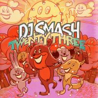 Dj Smash. Twenty Three - DJ Smash