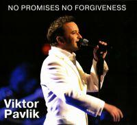 Viktor Pavlik. No promises no forgiveness (Geschenkausgabe) - Viktor Pavlik
