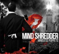 CD Диски Mind Shredder. Mindless Puppets (Подарочное издание) - Mind Shredder