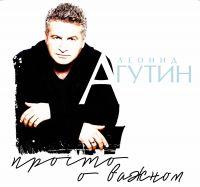 Leonid Agutin. Prosto o vazhnom - Leonid Agutin