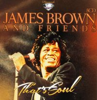 James Brown and Friends. That's Soul (5CD) - Джеймс Браун