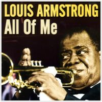 Louis Armstrong. All of me - Луи Армстронг