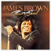 James Brown. That's Soul (2CD) - Джеймс Браун