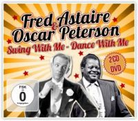 CD Диски Fred Astaire & Oscar Peterson. Swing With Me - Dance With Me (2CD+DVD) - Фред  Астер, Оскар Питерсон