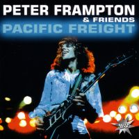 Peter Frampton & Friends. Pacific Freight - Питер  Фрэмптон