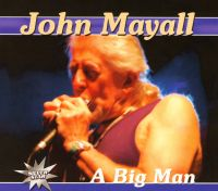 John Mayall. A Big Man  - Джон  Мейолл