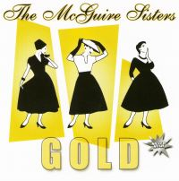 The McGuire Sisters. Gold - McGuire Sisters