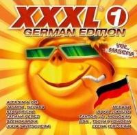 Various Artists. XXXL 1. German Edition. Vol. Mascha - Zhasmin , Ruki Vverh! , Chay vdvoem , Nepara , Faktor-2 , Monokini , Irakli