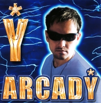 Arcady. Arcady - Аркадий