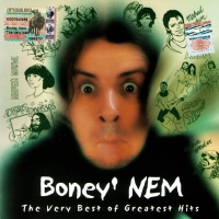 Boney' NEM. The Very Best Of Greatest Hits! - Boni NEM (Boney' NEM)