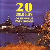 20 Gold Hits Of Russian Folk Songs - Александр Подболотов, Готовцева Валентина