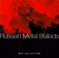 Various Artists. Russian Metal Ballads. mp3 Collection - Arija (Aria) , Korroziya Metalla , Master , Adolf Castle , Shah , DIV , Zheleznyy potok