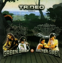 Green Grey & Sister Siren. Trideo - Green Grey (Grin Grey)