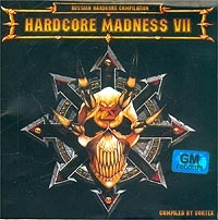 Various Artists. Hardcore Madness VII - Vortex , Embrion , E-Phoria , Khumaan , DJ Earmack, Toxigen , Karantin