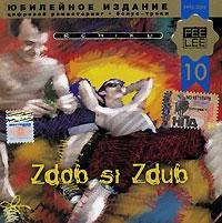 Zdob si Zdub. Remixы (Юбилейное издание) - Zdob Si Zdub
