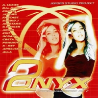 Various Artists. Onyx. Dance Mix Album. Volume 2 - DJ Juvial , Fantasy , Jerorr , Aprelskie Sny , Alla , Alex & Shanna Weiser, Consul