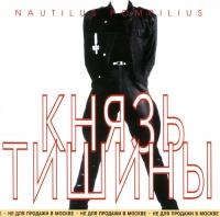 Audio CD Nautilus Pompilius. Knyaz tishiny (Moroz Records) - Nautilus Pompilius
