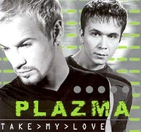 Plazma. Take>My>Love - Plazma