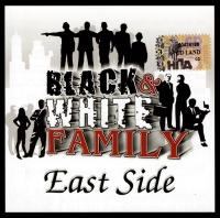 Black & White Family. East Side - Black & White Family