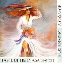 Alexsander Sakhanoff. Taste of time - Aleksander Sakhanoff
