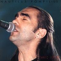 Nautilus Pompilius. Titanic Live 94 (2 CD) - Наутилус Помпилиус , Вячеслав Бутусов, Энвер Измайлов
