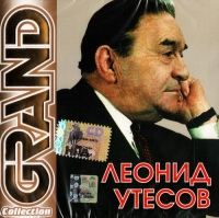 Leonid Utesov. Grand Collection - Leonid Utjossow