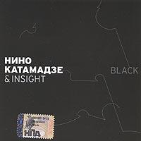 Nino Katamadze & Insight. Black - Nino Katamadze, Insight
