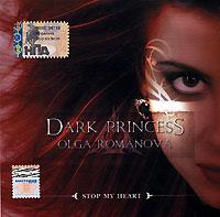 Dark Princess Olga Romanova. Stop My Heart - Olga Romanova